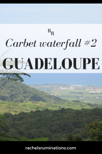 Pinnable image Text: Carbet waterfall #2 Guadeloupe Photo: long view over green landscape with blue ocean in the distance.