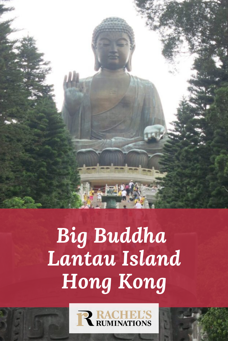 The Big Buddha on Hong Kong's Lantau Island is breathtaking because of the beauty of its mountain setting and the stunning cable car ride up to its base. #hongkong #bigbuddha #buddha #lantauisland #rachelsruminations #travel via @rachelsruminations
