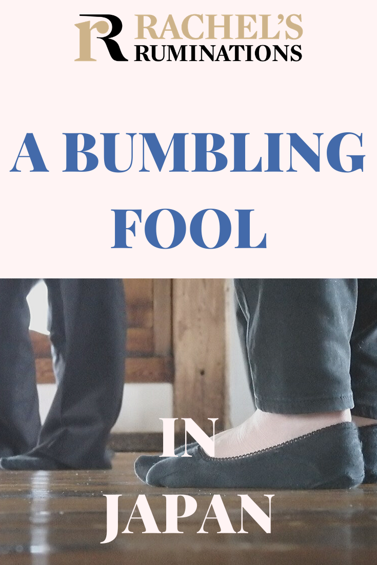 The Japanese have a lot of rules regarding footwear. Basically, inside, you are expected to go barefoot in Japan. Read here why I felt like a bumbling fool. #japan #travel #etiquette #rachelsruminations via @rachelsruminations