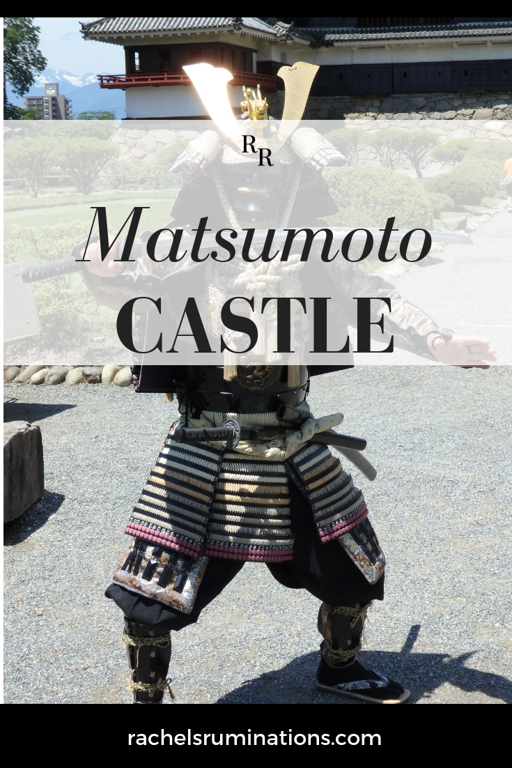 Matsumoto Castle was my first Japanese castle, and, seeing the outside, I was eager to see more. I especially enjoyed walking barefoot on the old floors.
