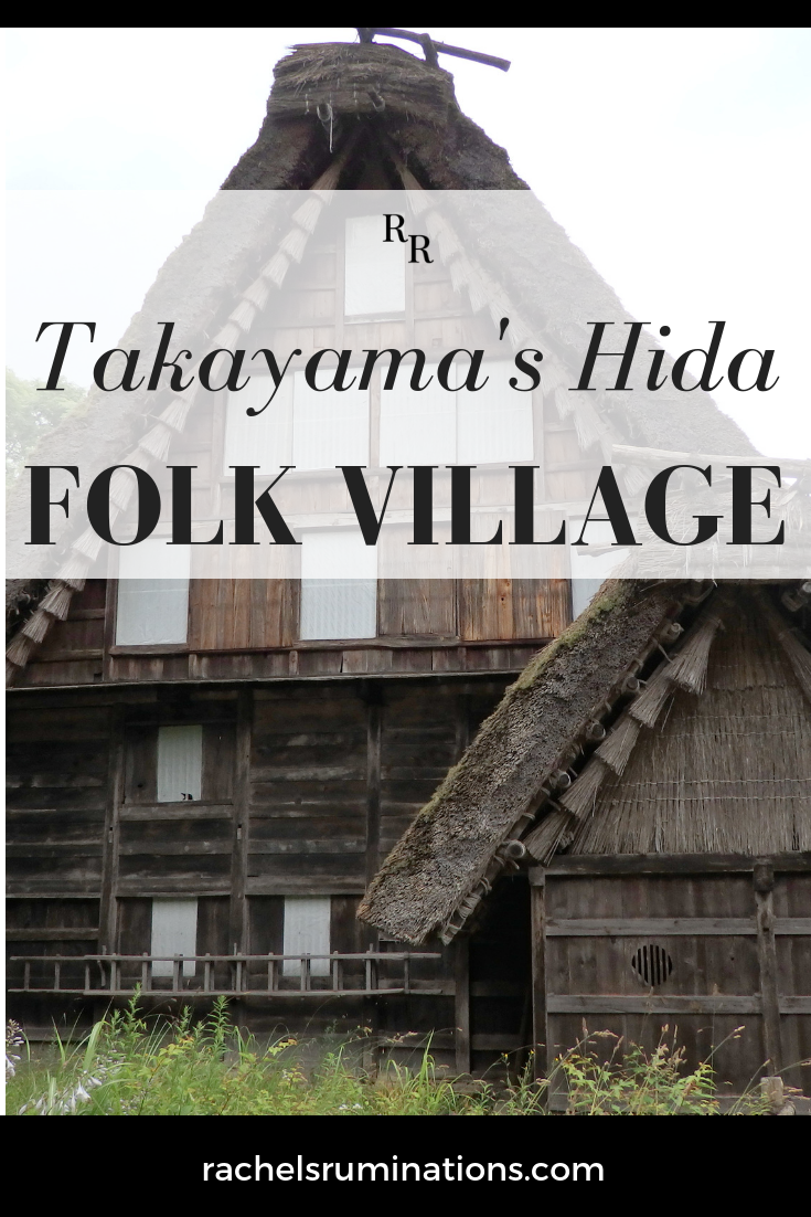 More than 30 Hida traditional houses have been moved to form this open-air museum in Takayama: Takayama Hida Folk Village.