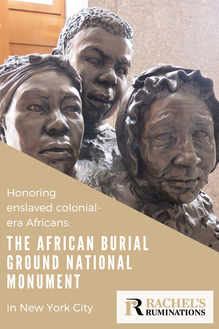 New York City's African Burial Ground National Monument highlights an interesting, moving history of enslaved people, forgotten and later unearthed. #blackhistory #newyorkcity #nationalmonument via @rachelsruminations