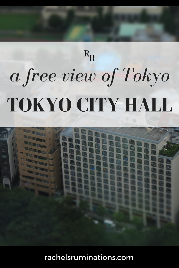 I was on a tight budget, so I chose the Tokyo Metropolitan Government Building, generally referred to as Tokyo City Hall, because its view of Tokyo is FREE! All you need to know is in this article! #tokyo #tokyocityhall #cityview #japan #c2cgroup via @rachelsruminations