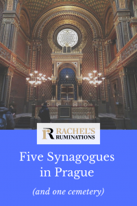 Pinnable image Text: Rachel's Ruminations Five Synagogues in Prague (and one cemetery) Image: the interior of the Spanish synagogue