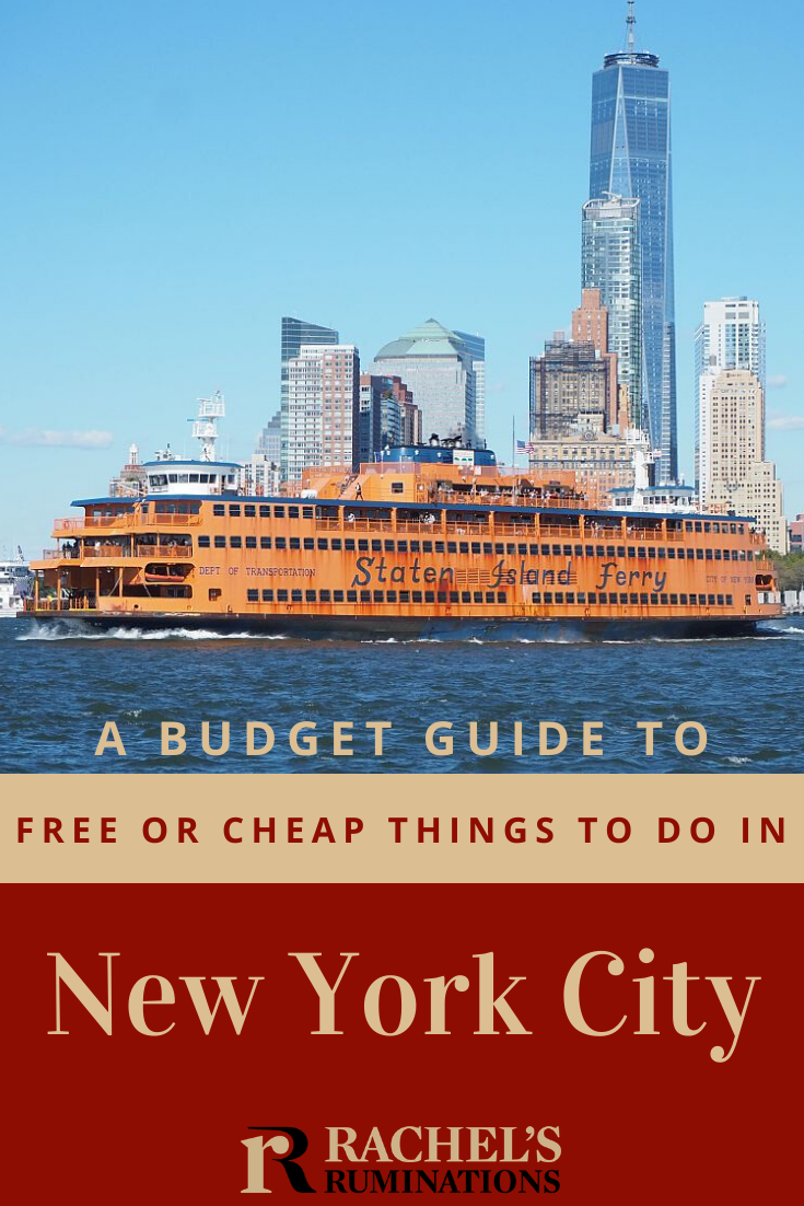 In New York City, you can entertain yourself well on very little money if you know where to go. Here are some tips for seeing New York City on a budget, with a list of lots of free or cheap things to do. #newyorkcity #nyc #budgettravel #rachelsruminations via @rachelsruminations