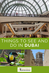 Text: Things to see and do in Dubai Images: above, a view of an atrium at  Mall of the Emirates. Below, on the left, a photo of a channel-billed toucan on a branch and on the right a view down a street in old dubai: sand-colored buildings and, in the back, a square wind tower.