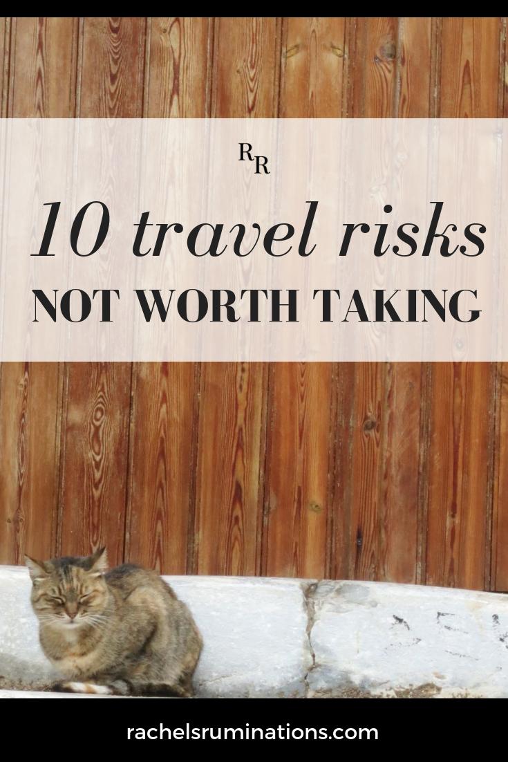 10 travel risks NOT worth taking