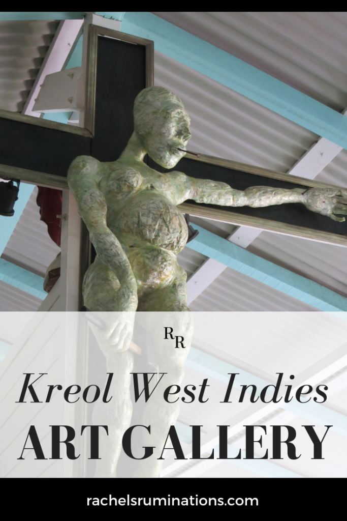 Kreol West Indies art gallery in Guadeloupe is an interesting combination of contemporary art and historical exhibits. #guadeloupe
