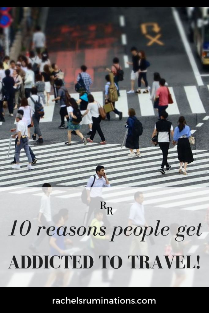 Text: 10 reasons people get addicted to travel! Image: busy Shibuya crossing in Tokyo