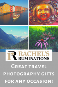 Pinnable image: Text: Rachel's Ruminations. Great travel photography gifts for any occasion! Images: 4 of the images from this page.