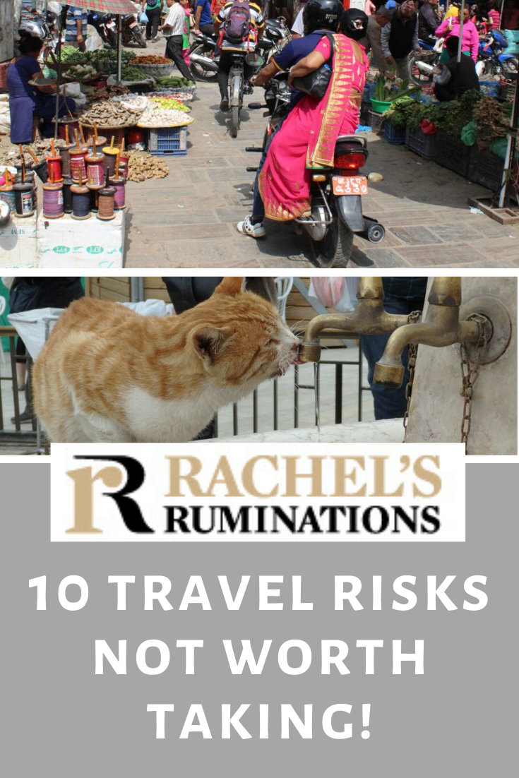 Travelling opens you up to the world and challenges your world view, yet some things are just not worth the risk. Here are 10 top risks NOT to take. #traveltips #traveladvice #globelink #travelinsurance via @rachelsruminations