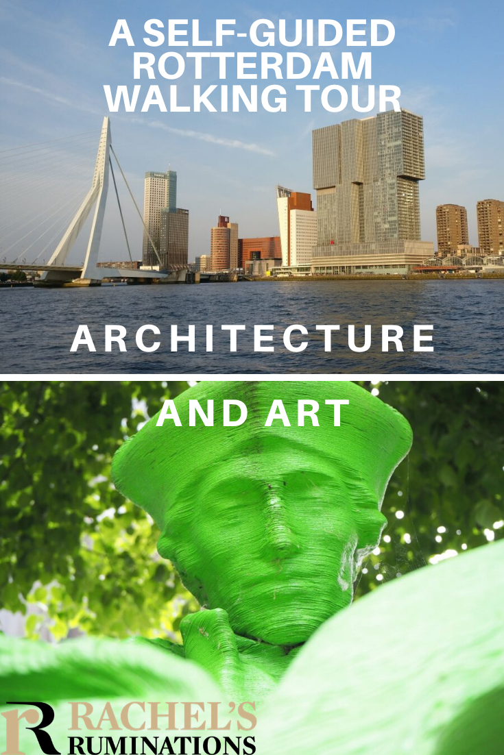A complete self-guided Rotterdam walking tour, including all of the must-see architectural sites (including the Cube Houses) and some unusual public art! #rotterdam #walkingtour #netherlands #holland #rachelsruminations