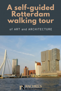Pinnable image Text: A self-guided Rotterdam walking tour of art and architecture Image: the Erasmus bridge and De Rotterdam