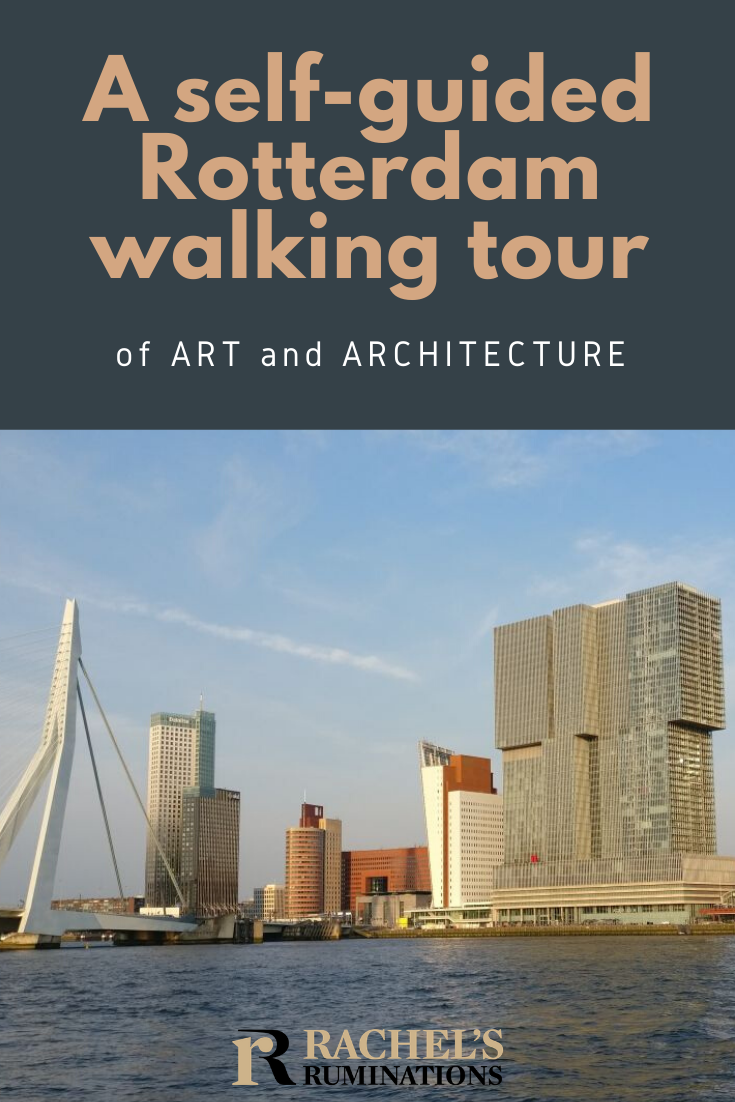 A complete self-guided Rotterdam walking tour, including all of the must-see architectural sites (including the Cube Houses) and some unusual public art! #rotterdam #walkingtour #netherlands #holland #rachelsruminations via @rachelsruminations