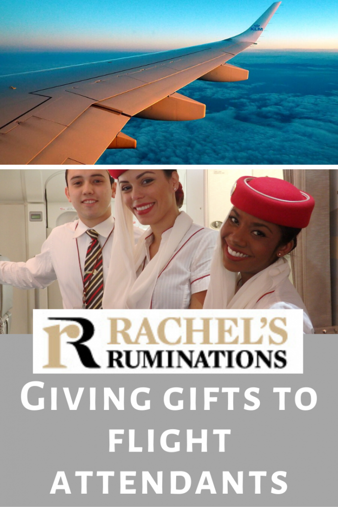 Pinnable image:  Text: Rachel's Ruminations: GIving gifts to flight attendants Images: above is a view of an airplane wing over fluffy clouds and a setting sun sky. Below is a photo of 3 flight attendants smiling at the camera.
