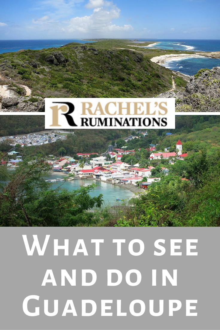 All the best things to do in Guadeloupe: your Guadeloupe guide, listing sights and activities, plus visitor information and links. #guadeloupe #caribbean #travel via @rachelsruminations