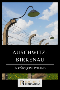 Pinnable image Text: Auschwitz-Birkenau in Oswiercim Poland with the Rachel's Ruminations logo. The photo shows a barbed-wire fence with lamps on ever second upright post.