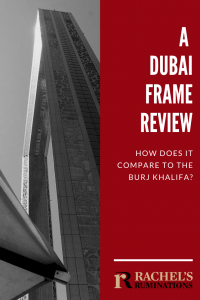 PInnable image Text: A Dubai Frame Review: How does it compare to the Burj Khalifa? (with Rachel's Ruminations logo). Image: black and white version of the side view of the Dubai Frame.