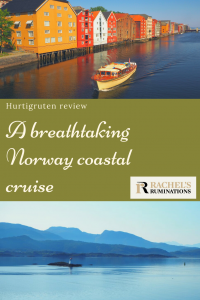 Pinnable image Text: Hurtigruten review: A breathtaking Norway coastal cruise (and Rachel's Ruminations logo) Images: above is a view of a row of colorful warehouses along the river in Trondheim. Below is a view of calm blue water with blue hills and pale blue sky beyond that.