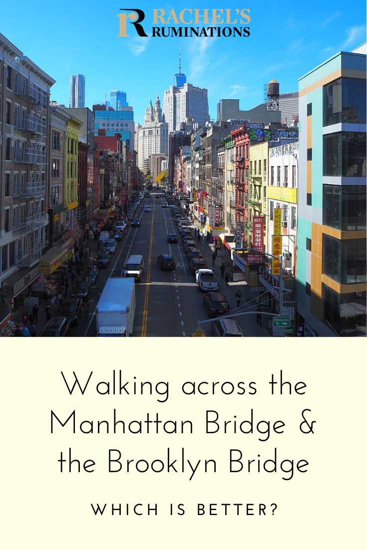 Pinnable image: Text: Walking across the Manhattan Bridge & the Brooklyn Bridge. Which is better? Image: view down a Chinatown street from the Manhattan Bridge. Multistory brick buildings line the sides, traffic down the center. Shop signs in Chinese.