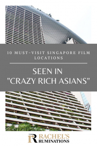"Pinnable image Text: 10 Must-Visit Singapore Film Locations seen in ""Crazy Rich Asians"" Image: a view of Marina Bay Sands hotel, as seen from the bottom of one of the towers."