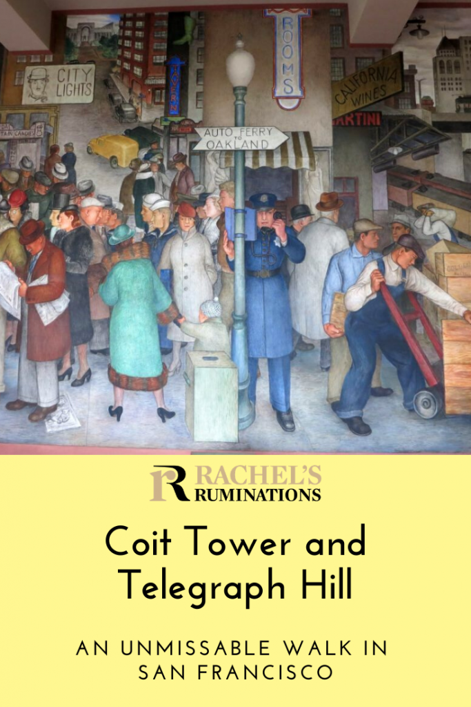 Pinnable image Text: Coit Tower and Telegraph Hill: An unmissable walk in San Francisco Image: mural from Coit Tower of a street scene.