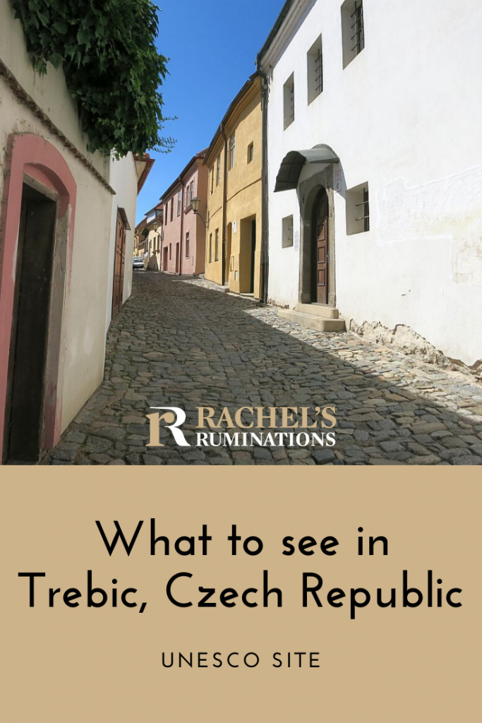 PInnable image Text: What to see in Trebic, Czech Republic Unesco Site. (and the Rachel's Ruminations logo). Image: view down a street in the Jewish quarter.