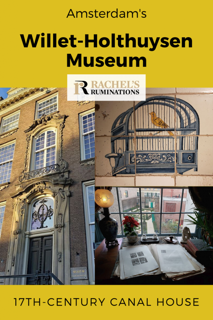 PInnable image Text: Amsterdam's Willet-Holthuysen Museum: 17th-century canal house. Images: On the left, the front of the house: just the center with the ornamented doorway and the decorative window above it. On the right above: the picture of the bird cage; below, the picture of the desk looking over the garden.