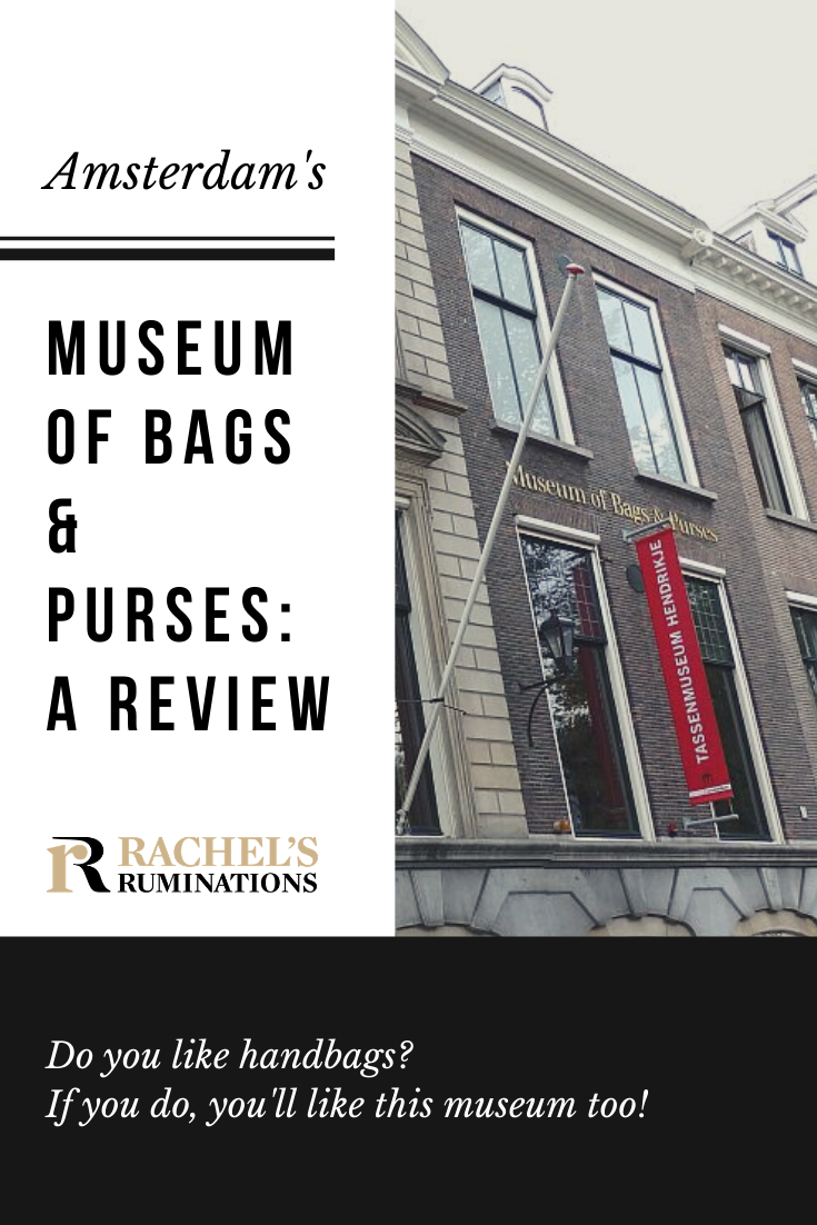 The Museum of Bags and Purses in Amsterdam might be worth a look, if you like handbags or if you enjoy the absurdity of a museum devoted to purses. #handbags #amsterdam via @rachelsruminations