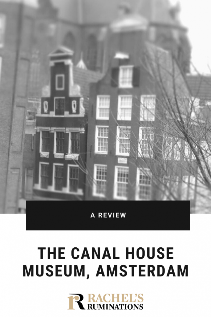 Pinnable image: Text: A review: The Canal House Museum, Amsterdam (and the Rachel's Ruminations logo) Image: two typical row houses, in black and white.