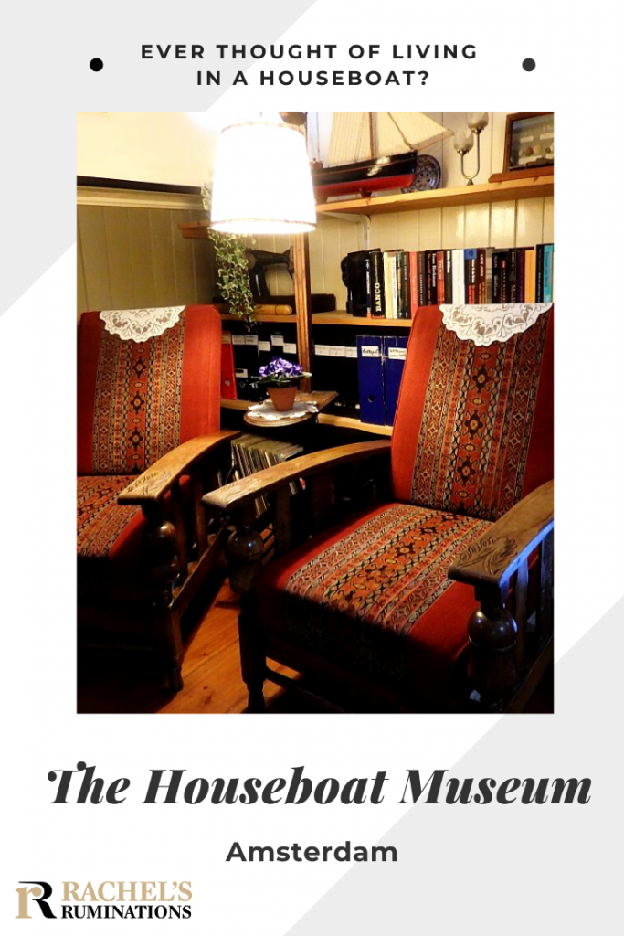Pinnable image Text: Ever thought of living in a houseboat? The Houseboat Museum Amsterdam (with Rachel's Ruminations logo) Image: the same photo as above, with two comfy chairs.