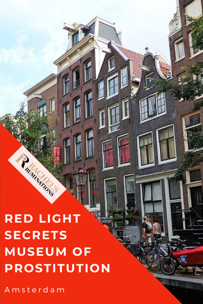 Pinnable image Text: Red Light Secrets Museum of Prostitution, Amsterdam (and the Rachel's Ruminations logo). The picture is of a row of houses in the red light district.