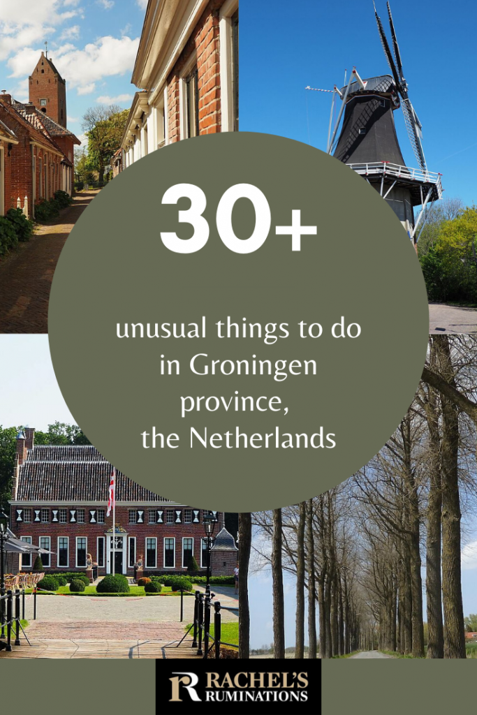 Pinnable image Text: 30+ unusual things to do ini Groningen province, the Netherlands. Images are all from this article: the view down the narrowest street, De Lelie windmill, the tree-lined road and the front of Menkemaborg.