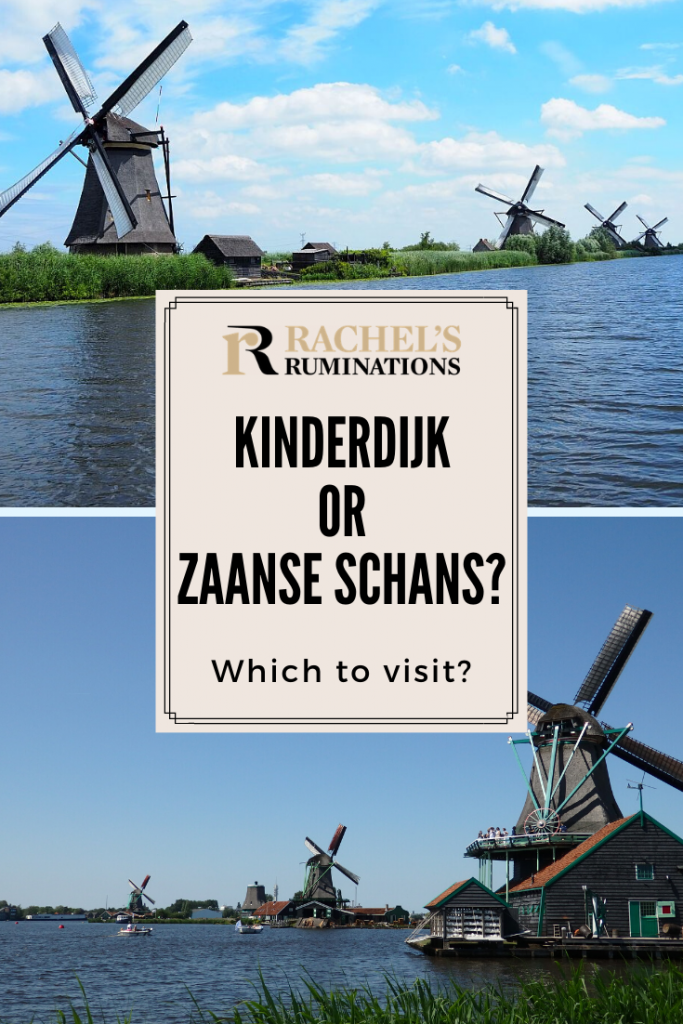 Pinnable image Text: Kinderdijk or Zaanse Schans? Which to visit? Images: Above, the row of windmills in Kinderdijk. Below, the view of three windmills at Zaanse Schans.