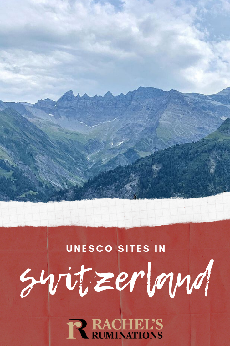 There are 12 UNESCO sites in Switzerland, covering history, architecture and natural wonders, and all of them are well worth seeing. Read about them here! #UNESCO #Switzerland #UNESCOWorldHeritage via @rachelsruminations