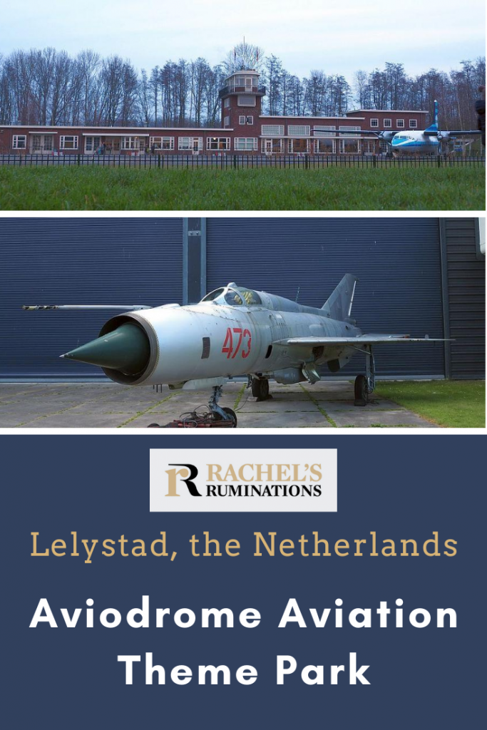 Pinnable image Text: Lelystad, the Netherlands, Aviodrome Aviation Theme Park (and the Rachel's Ruminations logo.  Images: the image of the old Schiphol terminal and the image of the East German warplane.