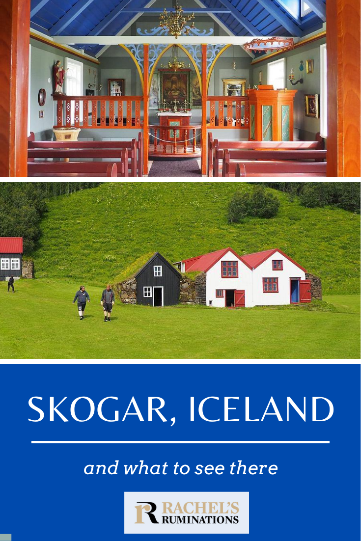Travelers stop in Skogar, Iceland, to see gorgeous Skogafoss waterfall. But there are other, equally worthwhile things to see in Skogar! Read here about the other, less-known waterfall, and a surprisingly good three-part museum. #skogar #iceland #skogafoss via @rachelsruminations
