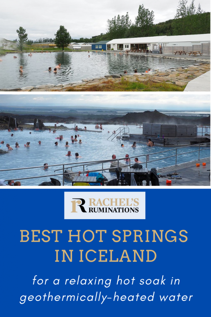 Pinnable image: Text: Best hot springs in Iceland for a relaxing hot soak in geothermically-heated water Images: the photo of the Secret Lagoon above and the one of Myvatn below.