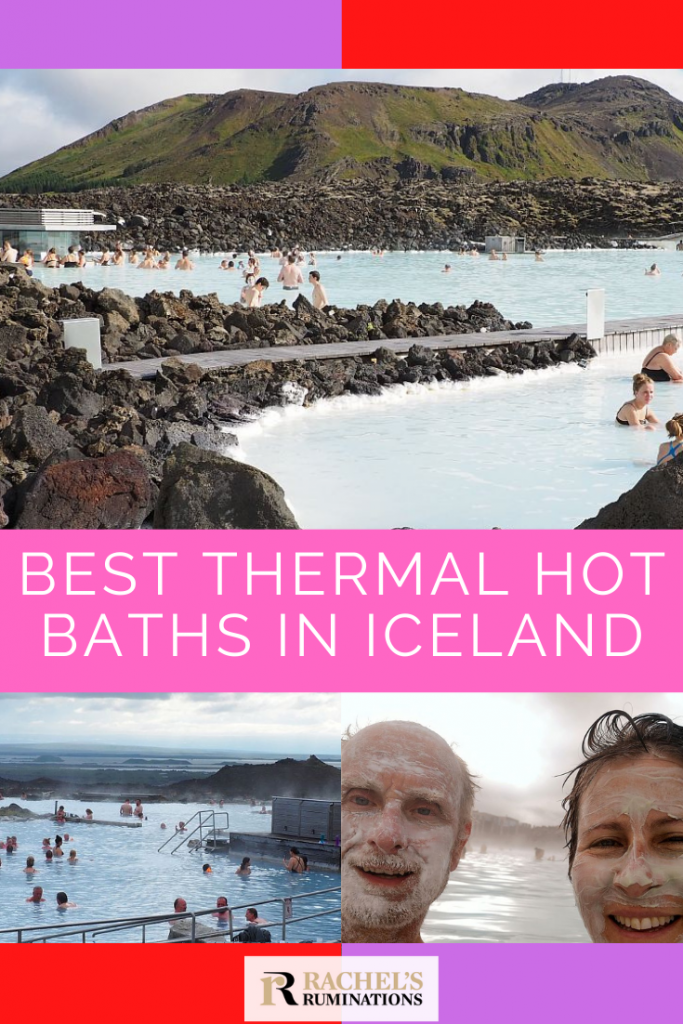 Pinnable image Texts: Best thermal hot baths in Iceland Images: above: a vew of the Blue Lagoon, with milky blue water and a low hill behind. below left: a view of Myvatn Hot Bath, again milky blue. below right: a selfie of my husband and me, both with our faces smeared with whitish mud.