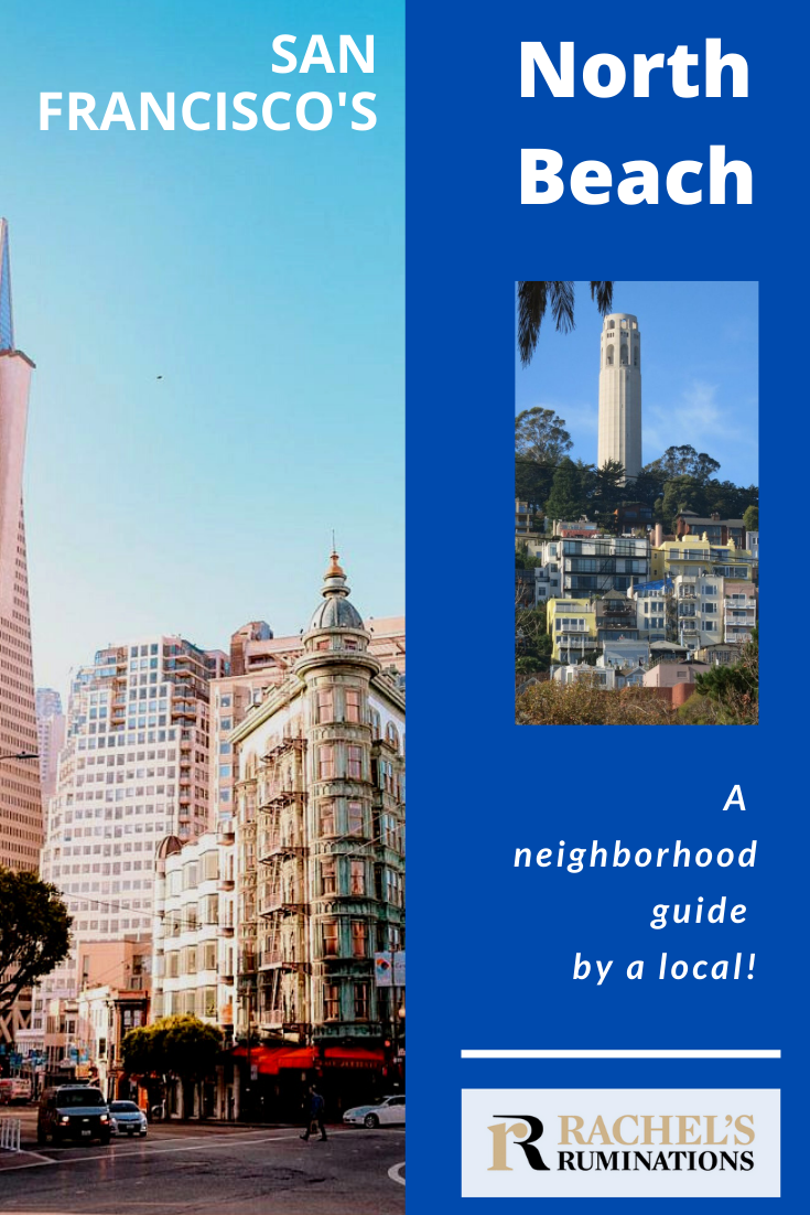 This guide to North Beach, San Francisco, is a local's account of North Beach's strange history, its charm and amazing Italian food. #NorthBeach #SanFrancisco #SF via @rachelsruminations