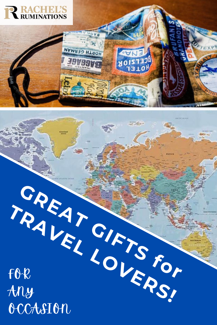 Looking for unique gifts for travelers in your life? Here's a short-but-sweet list of great gifts for travel lovers. A year-round gift guide. #travelers #giftguide #travellovers #travelgifts via @rachelsruminations
