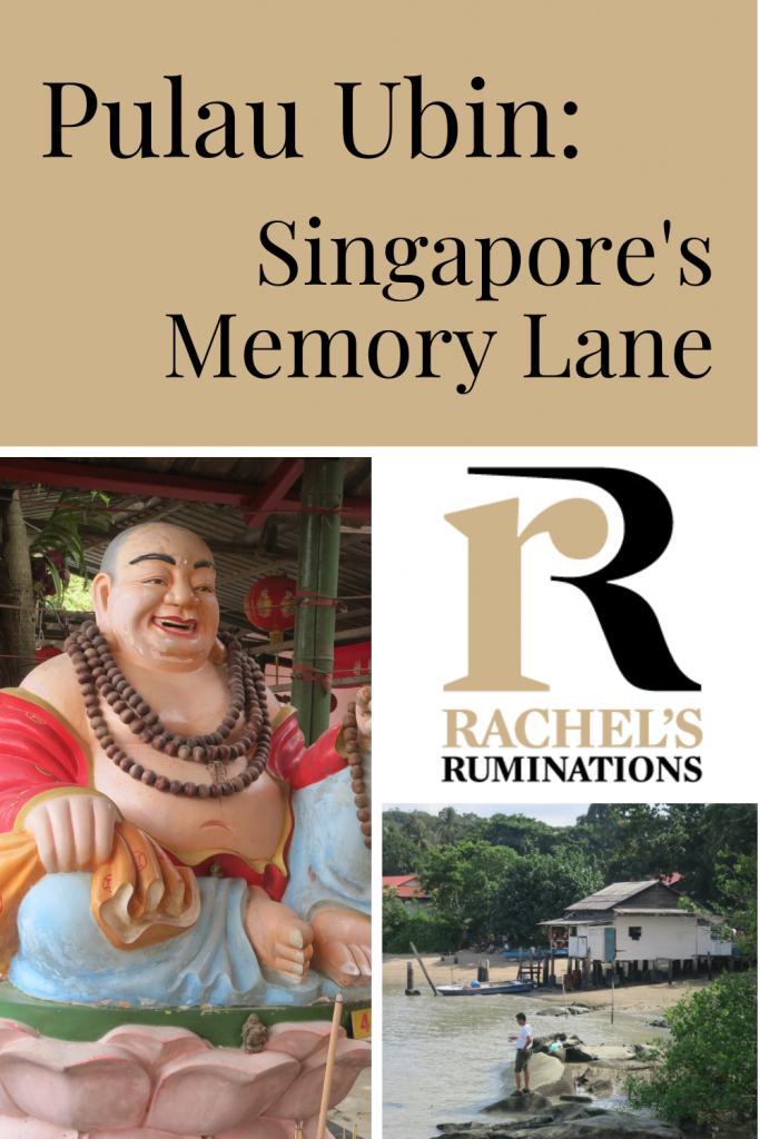 Pinnable image Text: Pulau Ubin: Singapore's Memory Lane (and the Rachel's Ruminations logo) Images: the brightly painted laughing Buddha and the view of the small beach next to where the bumboats land.