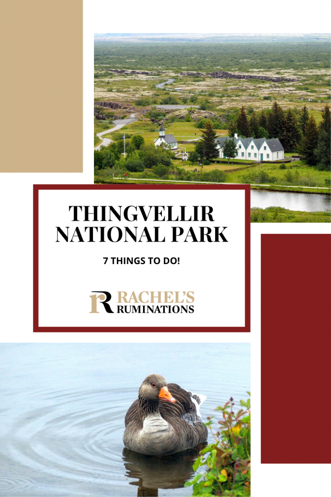 Pinnable image Text: Thingvellir National Park: 7 things to do! Images: top: a view into the valley with the church and prime minister's house in the center. Bottom: a duck on the water.