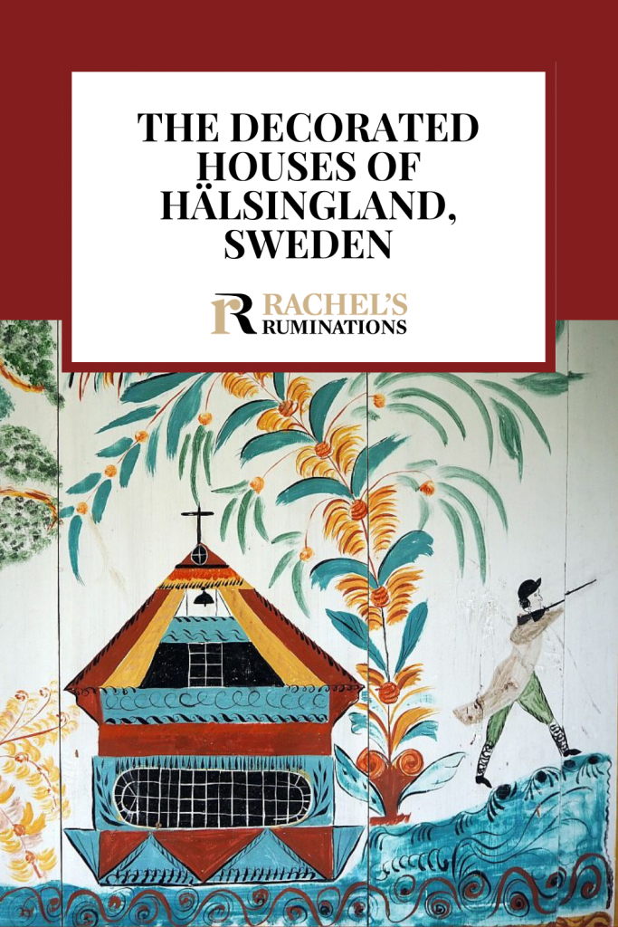 Pinnable image Text: The Decorated Houses of Hälsingland, Sweden (and the Rachel's Ruminations logo) Image: A wall painting showing a colorful boat and a man with a rifle.